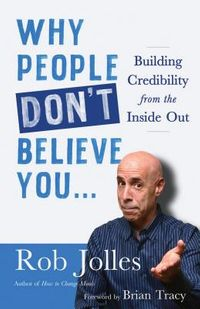 Why People Don't Believe You