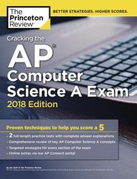 The Princeton Review Cracking the AP Computer Science A Exam 2018