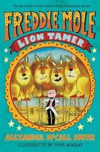Freddie Mole Lion Tamer