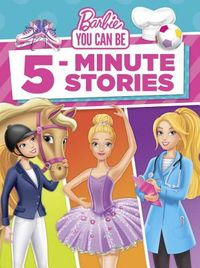 Barbie You Can Be 5-Minute Stories