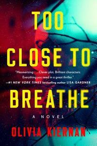 Too Close to Breathe