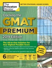 Cracking the Gmat Premium Edition With 6 Computer-adaptive Practice Tests 2019
