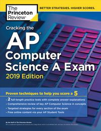 The Princeton Review Cracking the AP Computer Science A Exam 2019
