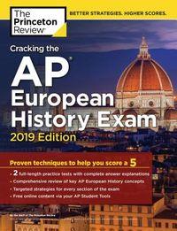 Cracking the AP European History Exam 2019