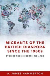 Migrants of the British diaspora since the 1960s
