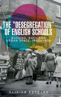 "The ""Desegregation"" of English Schools"
