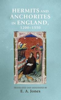 Hermits and Anchorites in England, 1200-1550