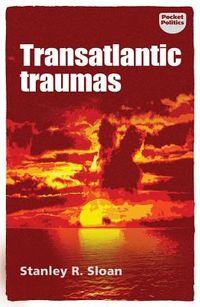 Transatlantic Traumas