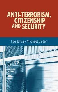 Anti-Terrorism, Citizenship and Security