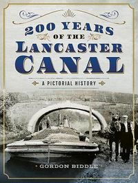 200 Years of the Lancaster Canal