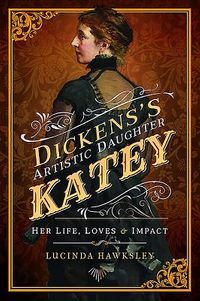 Dickens's Artistic Daughter Katey