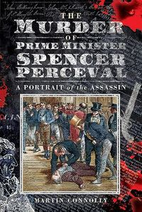 The Murder of Prime Minister Spencer Perceval