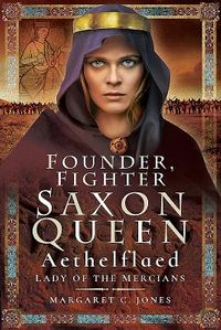 Founder, Fighter, Saxon Queen