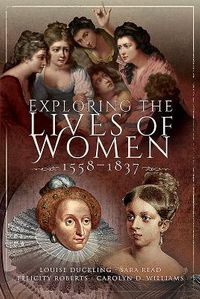 Exploring the Lives of Women 1558-1837