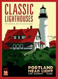 Classic Lighthouses the Graphic Art of Alan Claude 2019 Calendar