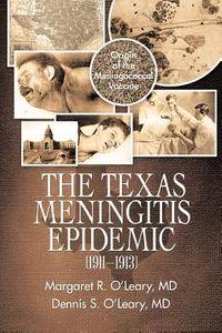 The Texas Meningitis Epidemic , 1911?1913