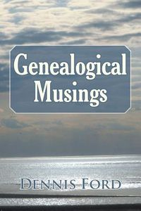 Genealogical Musings
