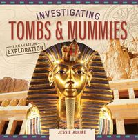 Investigating Tombs & Mummies