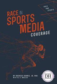 Race in Sports Media Coverage
