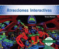 Atracciones interactivas / Interactive Rides