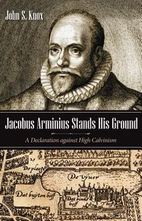 Jacobus Arminius Stands His Ground