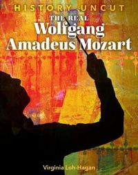 The Real Wolfgang Amadeus Mozart