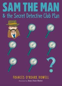 Sam the Man & the Secret Detective Club Plan