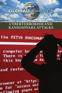 Cyberterrorism and Ransomware Attacks