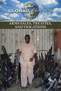 Arms Sales, Treaties, and Violations