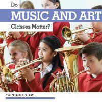 Do Music and Art Classes Matter?