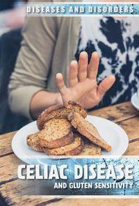 Celiac Disease and Gluten Sensitivity