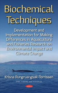 Biochemical Techniques Development and Implementation for Making Differences in Aquaculture and Fisheries Research on Environmental Impact and Climate Change