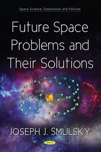 Future Space Problems and Their Solutions
