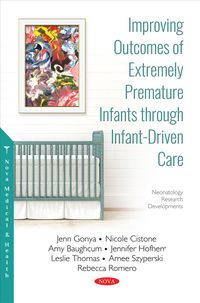 Improving Outcomes of Extremely Premature Infants Through Infant-Driven Care