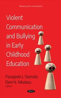 Violent Communication and Bullying in Early Childhood Education