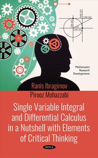 Single Variable Integral and Differential Calculus in a Nutshell With Elements of Critical Thinking