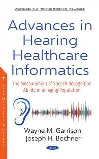 Advances in Hearing Healthcare Informatics