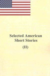Selected American Short Stories II