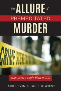 The Allure of Premeditated Murder
