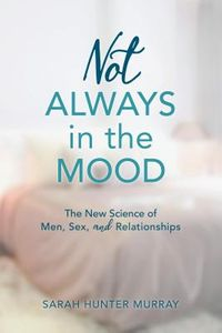 Not Always in the Mood