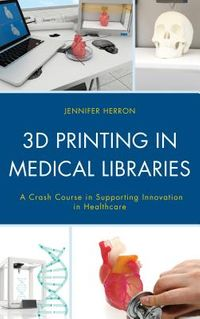 3D Printing in Medical Libraries