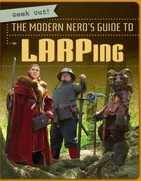 The Modern Nerd's Guide to LARPing