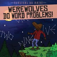 Werewolves Do Word Problems!