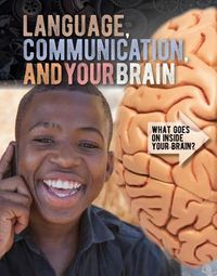 Language, Communication, and Your Brain