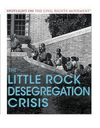 The Little Rock Desegregation Crisis