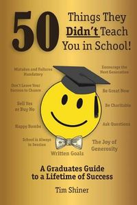 50 Things They Didn't Teach You in School!