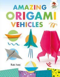 Amazing Origami Vehicles