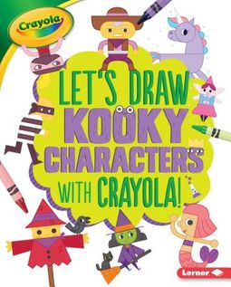 Let's Draw Kooky Characters With Crayola!