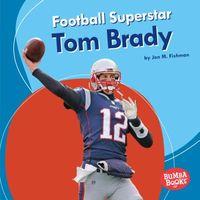Football Superstar Tom Brady