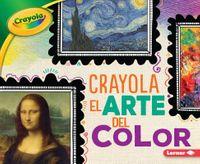 Crayola el arte del color / Crayola Art of Color